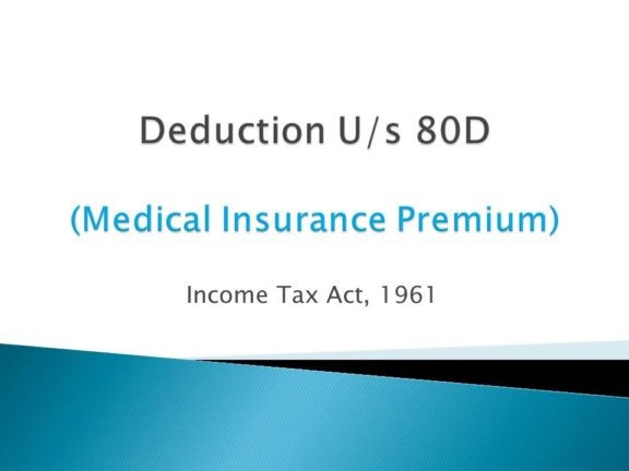 Section 80D:- Deduction of Medical Insurance Premium