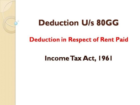 Deduction u/s 80GG: Deduction in respect of Rent Paid