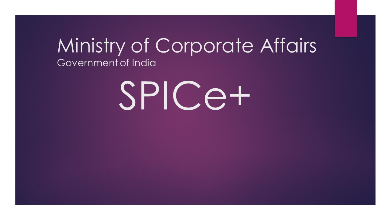 Form 'SPICe+' introduced by MCA to incorporation of New Company