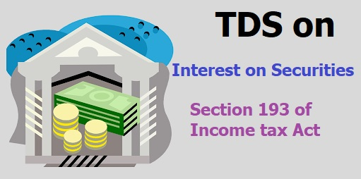 Section 193 TDS on Interest on securities