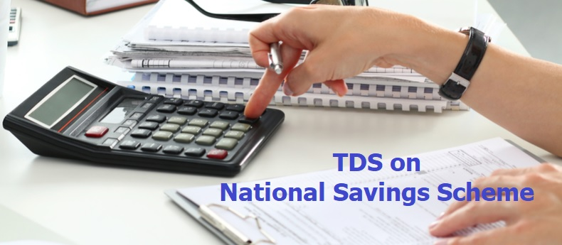 TDS on Payments in respect of deposits under National Savings Scheme, etc
